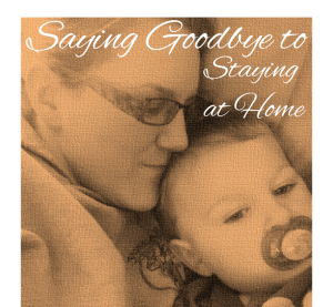 Saying Goodbye to Staying at Home